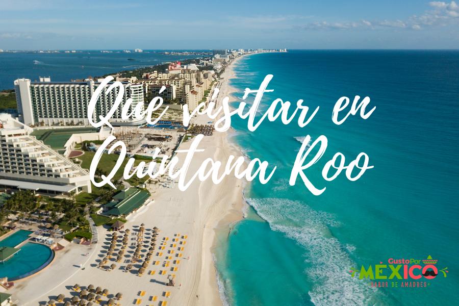 Los Mejores Lugares para Visitar: Quintana Roo ⭐